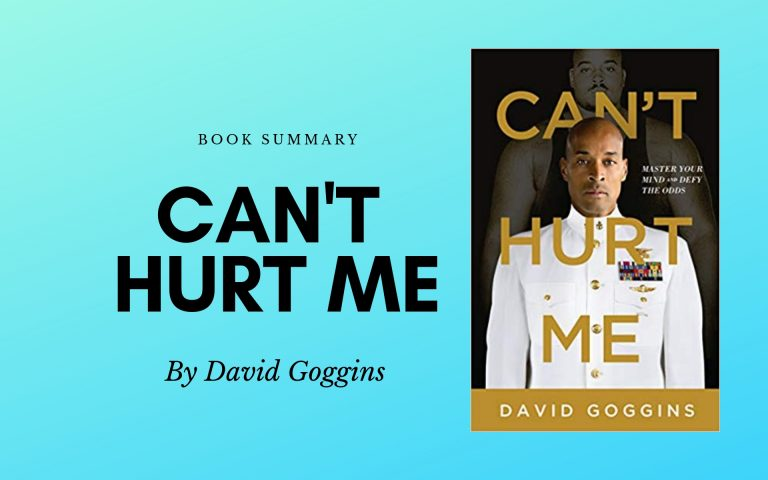 Cant Hurt Me – David Goggins – Book Summary