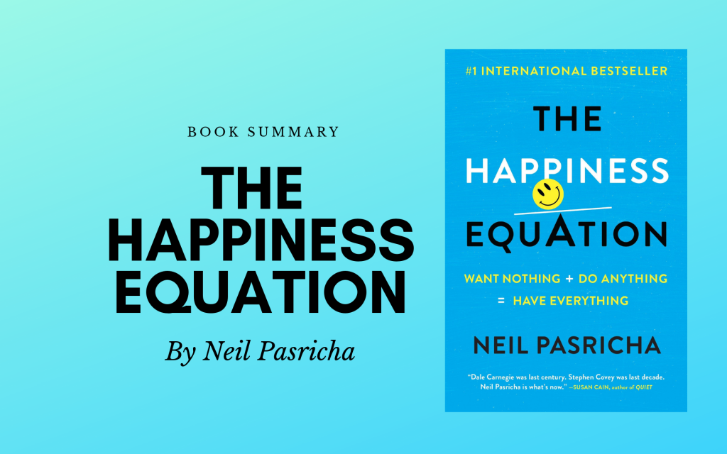 The Happiness Equation Summary