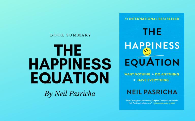 The Happiness Equation Summary – Neil Pasricha – Book Summary