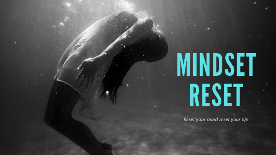What is a mindset reset